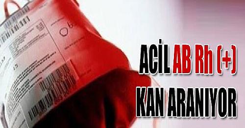 ÇOK ACİL AB Rh (+) KAN ARANIYOR